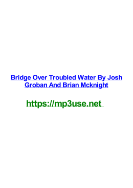 Bridge Over Troubled Water By Josh Groban And Brian Mcknight
