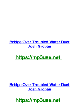 Bridge Over Troubled Water Duet Josh Groban