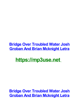 Bridge Over Troubled Water Josh Groban And Brian Mcknight Letra