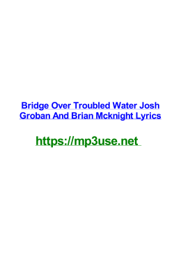 Bridge Over Troubled Water Josh Groban And Brian Mcknight Lyrics