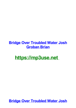 Bridge Over Troubled Water Josh Groban Brian