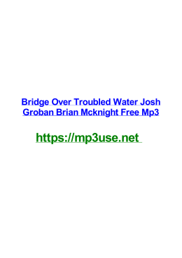 Bridge Over Troubled Water Josh Groban Brian Mcknight Free Mp3
